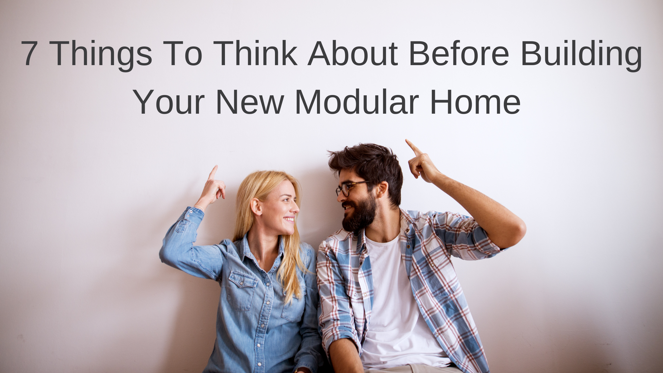 7 Things To Think About Before Building Your New Modular Home